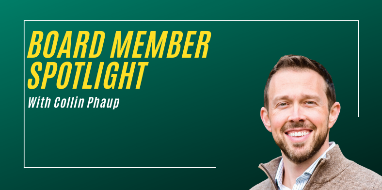 Collin Phaup Board Member Spotlight