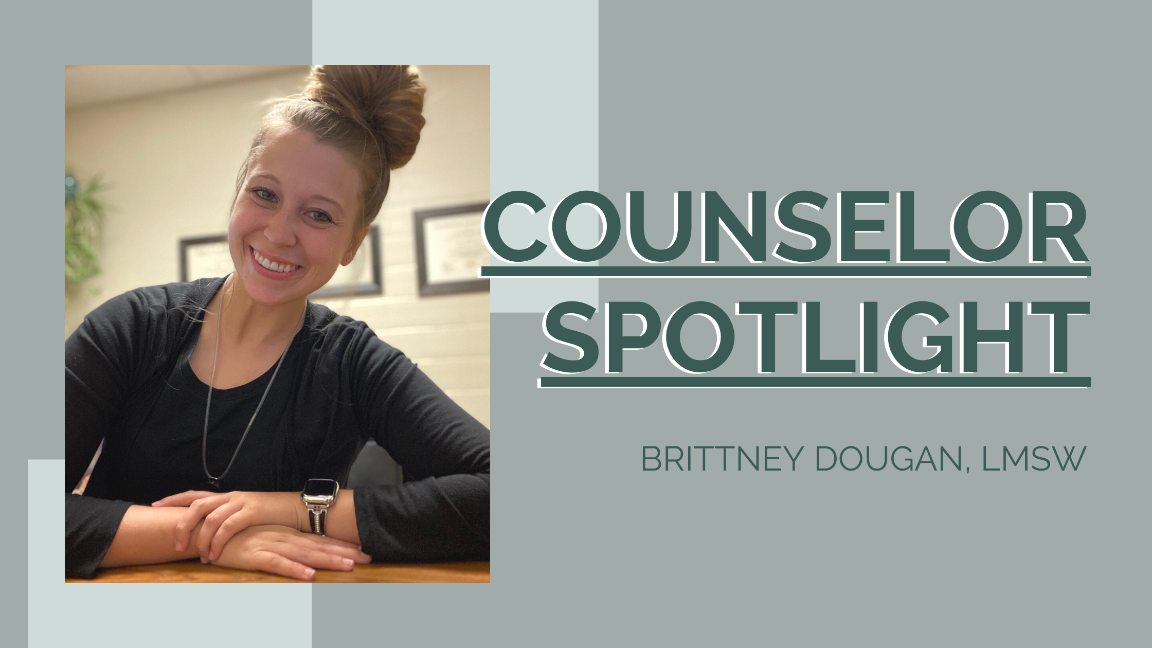 Image of Brittney Dougan, counselor spotlight